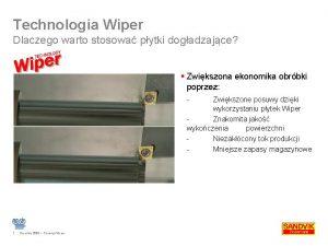 Technologia Wiper Dlaczego warto stosowa pytki dogadzajce Zwikszona