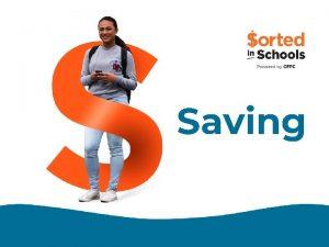 Saving Saving The more we save the easier
