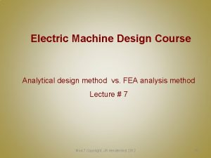 Electric Machine Design Course Analytical design method vs
