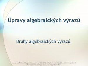 pravy algebraickch vraz Druhy algebraickch vraz Dostupn z