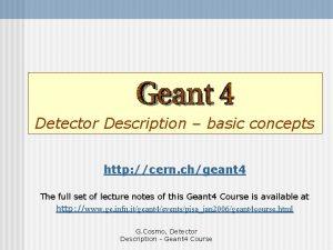 Detector Description basic concepts http cern chgeant 4