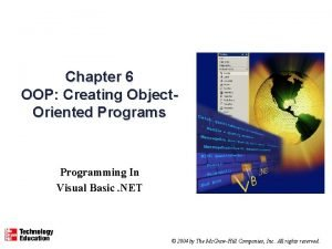 Chapter 6 OOP Creating Object Oriented Programs Programming