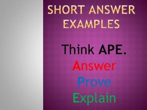 Think APE Answer Prove Explain Answer In this