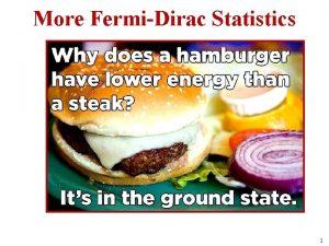 More FermiDirac Statistics 1 More FermiDirac Statistics Free