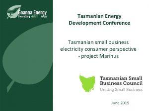 Tasmanian Energy Development Conference Tasmanian small business electricity