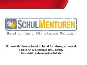 School Mentors hand in hand for strong schools