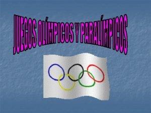 ORGENES n n Los Juegos Olmpicos u Olimpadas