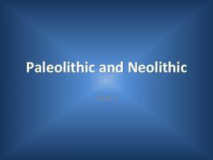 Paleolithic and Neolithic Unit 1 Bellringer Practice walking