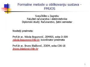 Formalne metode u oblikovanju sustava FMUOS Sveuilite u