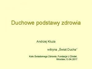 Duchowe podstawy zdrowia Andrzej Kluza witryna wiat Ducha