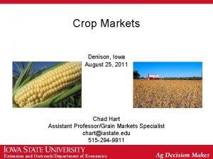 Crop Markets Denison Iowa August 25 2011 Chad