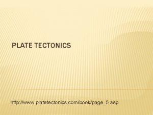 PLATE TECTONICS http www platetectonics combookpage5 asp PLATE