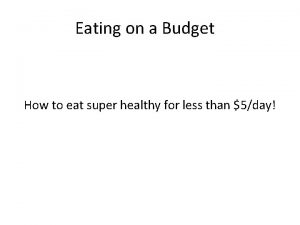 Eating on a Budget How to eat super