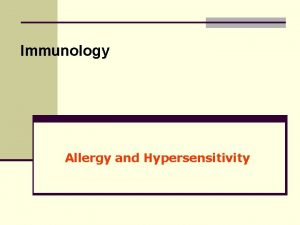 Immunology Allergy and Hypersensitivity Introduction n Generally the