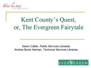 Kent Countys Quest or The Evergreen Fairytale Karen