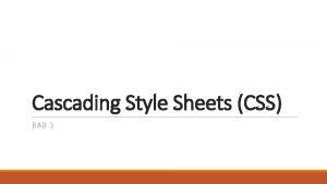 Cascading Style Sheets CSS BAB 3 Pengertian CSS