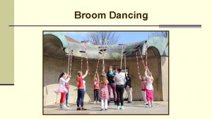 Broom Dancing Where did broom dancing come from
