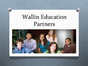 Wallin Education Partners Wallin Education Partners O promotes