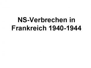 NSVerbrechen in Frankreich 1940 1944 Frankreich unter deutscher