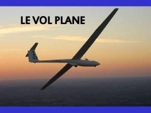 LE VOL PLANE III LE VOL PLANE 1