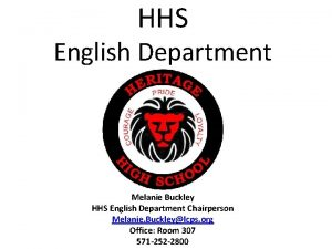HHS English Department Melanie Buckley HHS English Department