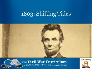 1863 Shifting Tides Shifting Tides Date Battle Name