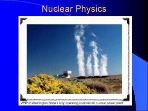Nuclear Physics l The Three Mile Island nuclear