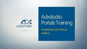 Adxstudio Portals Training Installation Product Gallery Installation Initial