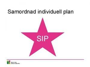 Samordnad individuell plan SIP https vimeo com105220510 Innehll