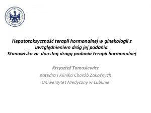 Hepatotoksyczno terapii hormonalnej w ginekologii z uwzgldnieniem drg