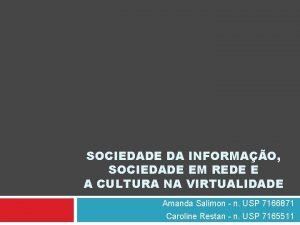 SOCIEDADE DA INFORMAO SOCIEDADE EM REDE E A