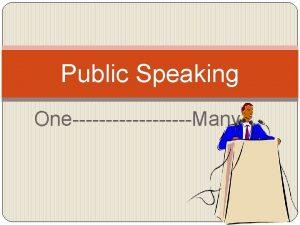 Public Speaking OneMany Public Speaking Loneliness Serious illness
