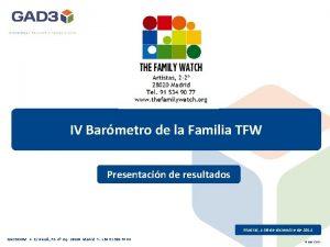 IV Barmetro de la Familia TFW Presentacin de
