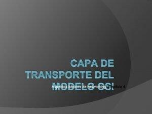 CAPA DE TRANSPORTE DEL MODELO OSI Aspectos bsicos
