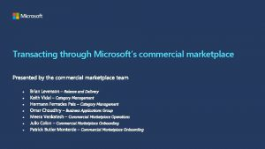 Transacting through Microsofts commercial marketplace Topics Microsofts commercial
