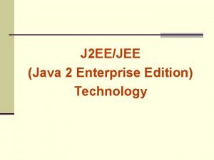 J 2 EEJEE Java 2 Enterprise Edition Technology