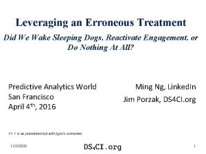 Leveraging an Erroneous Treatment Did We Wake Sleeping