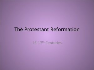 The Protestant Reformation 16 17 th Centuries Wood