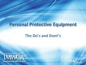 Personal Protective Equipment The Dos and Donts Points