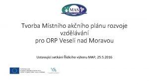 Tvorba Mstnho aknho plnu rozvoje vzdlvn pro ORP