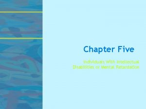 Chapter Five Individuals With Intellectual Disabilities or Mental