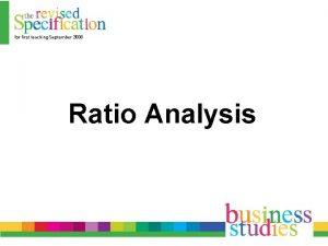 Ratio Analysis Use of Ratio Analysis To analyse