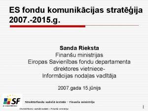 ES fondu komunikcijas stratija 2007 2015 g Sanda