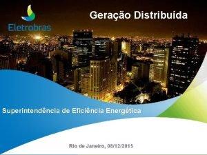 Gerao Distribuda Superintendncia de Eficincia Energtica Rio de