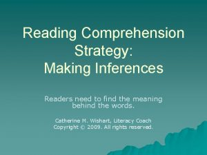 Reading Comprehension Strategy Making Inferences Readers need to