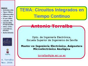 INDICE Introduccin Tipos Filtros Diferenciales Filtros GmC El