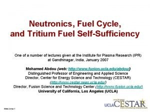 Neutronics Fuel Cycle and Tritium Fuel SelfSufficiency One