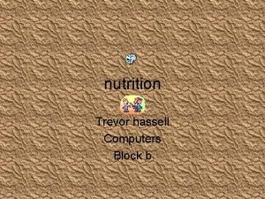 nutrition Trevor hassell Computers Block b Carbohydrates Provides