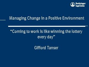 Managing Change in a Positive Environment Coming to