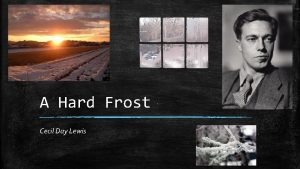 A Hard Frost Cecil Day Lewis A Hard